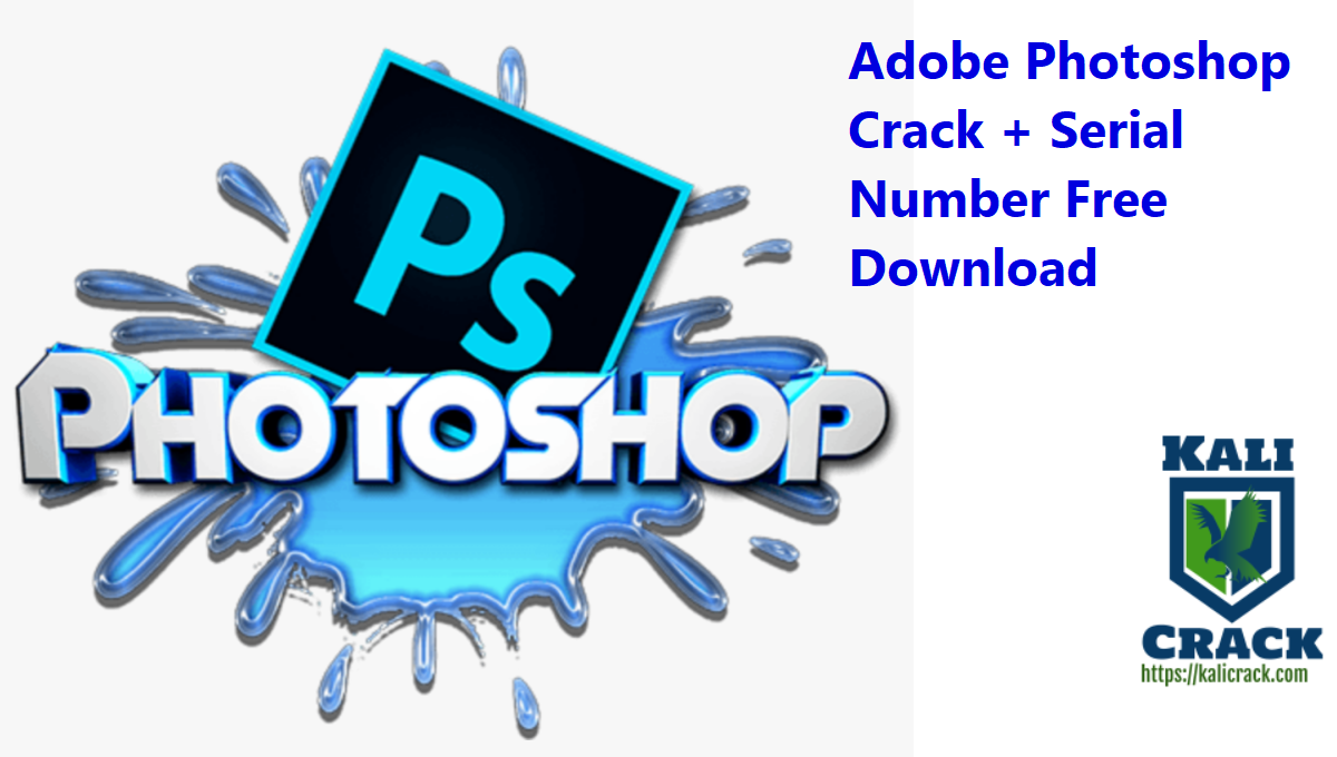 Adobe Photoshop Crack + Serial Number Free Download