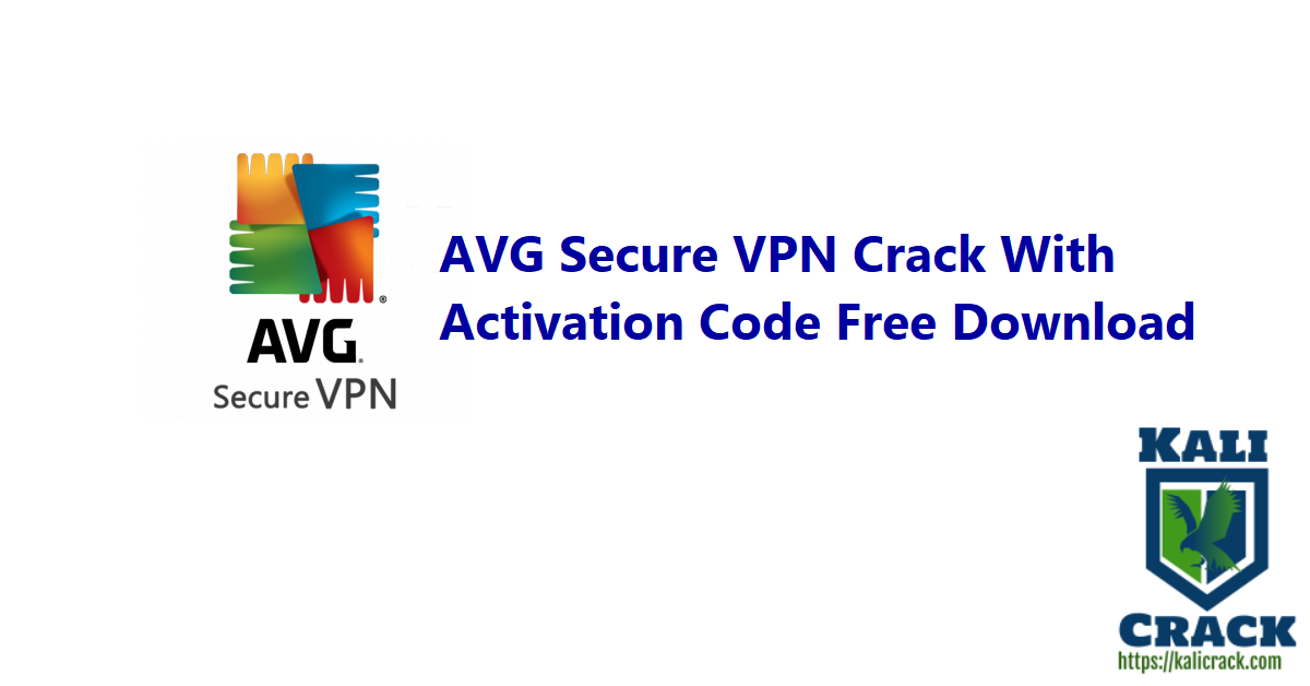 AVG Secure VPN Crack With Activation Code Free Download - Avg Secure Vpn Activation Code For Android