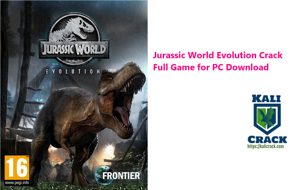 Jurassic World Evolution Crack Full Game for PC Download