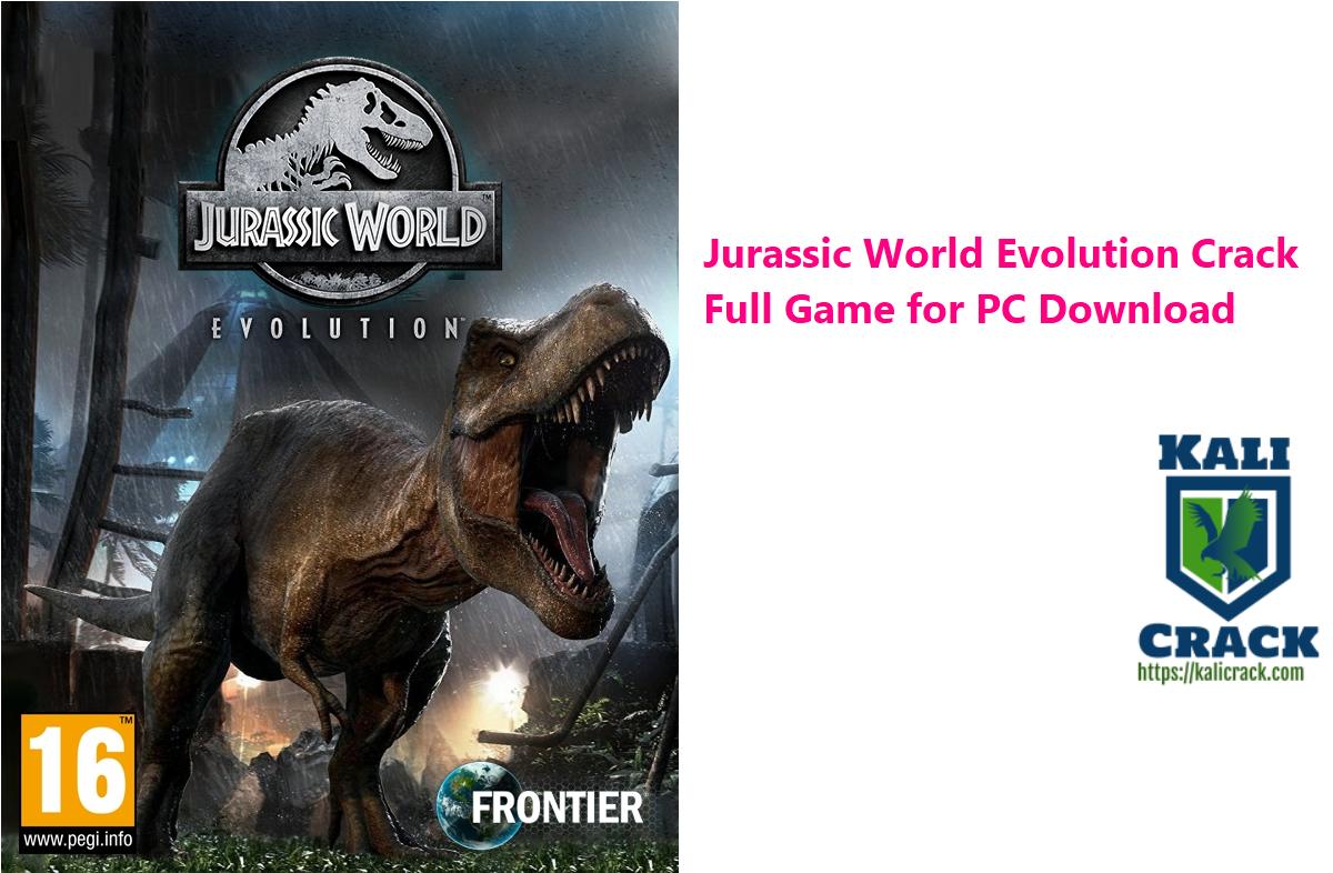 Jurassic World Evolution Crack Full Game for PC Download