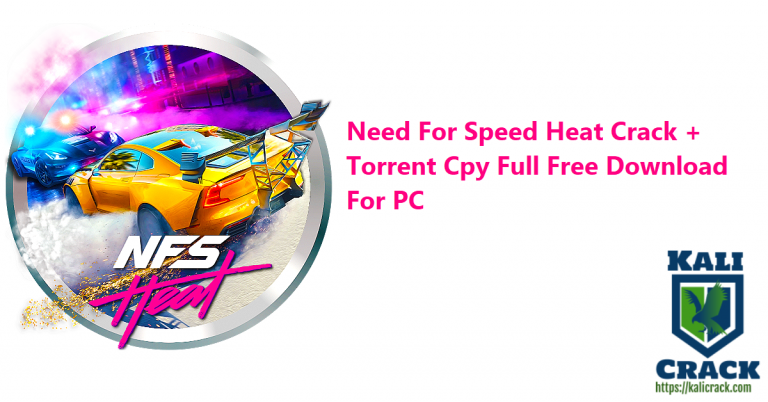 Need For Speed Heat 2021 Crack + Torrent Cpy Full Download For PC