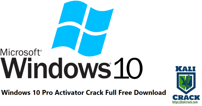 Windows 10 Pro Activator 2021 Crack Full Free Download