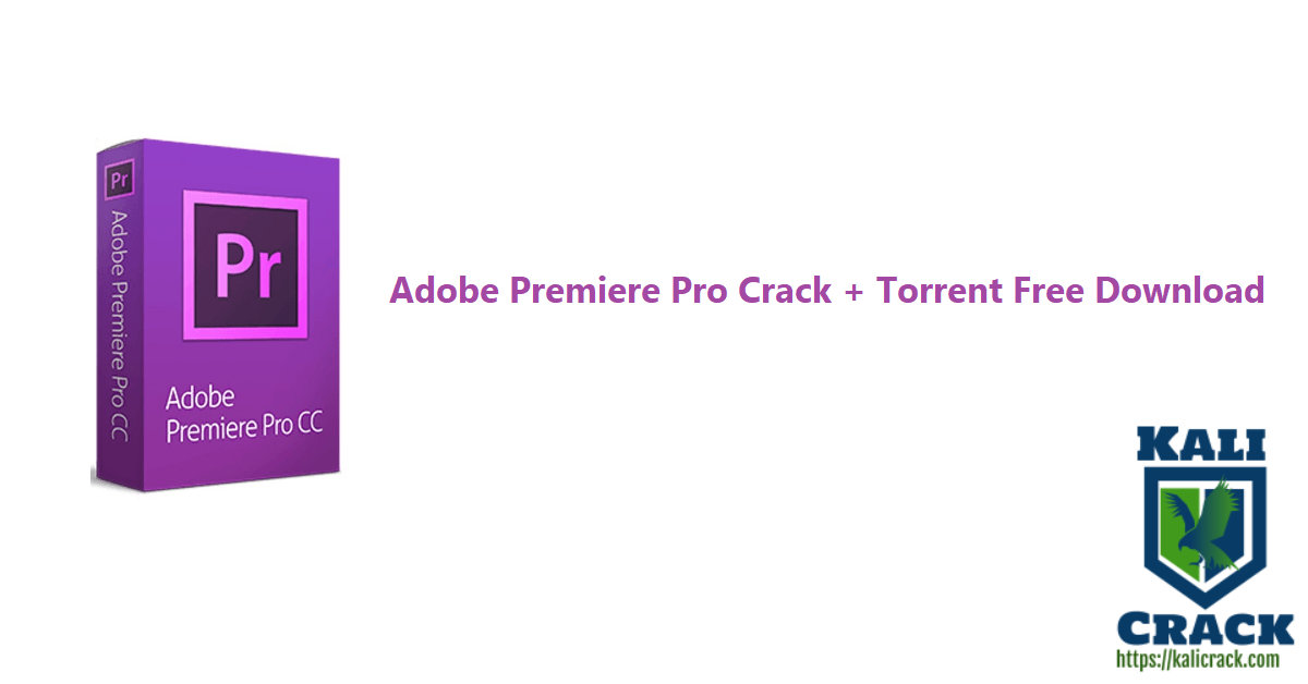 Adobe Premiere Pro Crack + Torrent Free Download