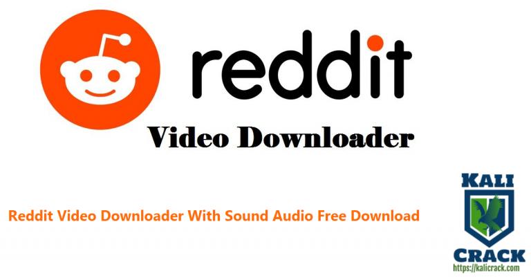 Reddit Video 5.7.0 Downloader With Sound Audio Free Download [2021]